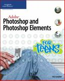 Adobe Photoshop and Photoshop Elements for Teens 9781598633795