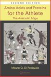 Amino Acids and Proteins for the Athlete 9781420043808