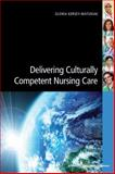 Delivering Culturally Competent Nursing Care 1st Edition