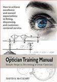 The Optician Training Manual 1st Edition