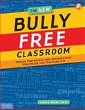 The New Bully Free Classroom 3rd Edition