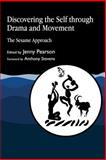 Discovering the Self Through Drama and Movement 9781853023842