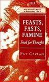 Feasts, Fasts, Famine 9780854963843