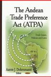 The Andean Trade Preference Act (ATPA) 9781613243862