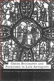 Greek Biography and Panegyric in Late Antiquity 9780520223882