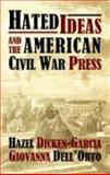 Hated Ideas and the American Civil War Press 9780922993895