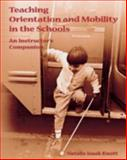 Teaching Orientation and Mobility in the Schools 9780891283911