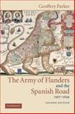 The Army of Flanders and the Spanish Road, 1567-1659 9780521543927