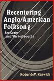 Recentering Anglo/American Folksong 9781578063932