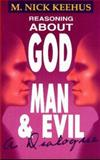 Reasoning about God, Man and Evil 9780939513956