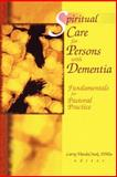 Spiritual Care for Persons with Dementia 9780789013965