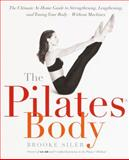 The Pilates Body 1st Edition