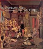 Fabricating the Antique 9780226113968