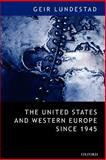 The United States and Western Europe Since 1945 9780199283972
