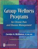Group Wellness Programs for Chronic Pain and Disease Management 9780750673976
