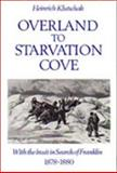 Overland to Starvation Cove 9780802073976