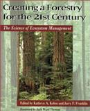 Creating a Forestry for the 21st Century 9781559633994