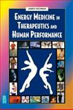 Energy Medicine in Therapeutics and Human Performance 9780750654005