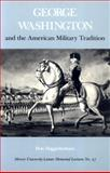 George Washington and the American Military Tradition 9780820324005