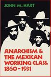 Anarchism and the Mexican Working Class, 1860-1931 9780292704008