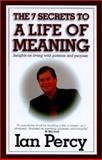 The 7 Secrets to a Life of Meaning 9780970714008