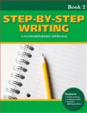 Step-by-Step Writing - A Standards-Based Approach 9781424004010