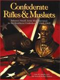 Confederate Rifles and Muskets 9781882824014