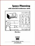 Space Planning with AutoCAD Architecture 2008 9781585034031
