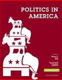 Politics in America, 2012 Election Edition 10th Edition