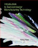 Introduction to Semiconductor Manufacturing Technology 9780130224040