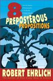 Eight Preposterous Propositions 9780691124049