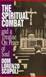 The Spiritual Combat and a Treatise on Peace of Soul 9780895554055