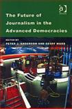 The Future of Journalism in the Advanced Democracies 9780754644057