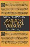 Avoiding Cultural Default, and Other Essays 9780820414065