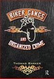 Biker Gangs and Organized Crime 1st Edition