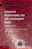 Actuarial Mathematics for Life Contingent Risks 2nd Edition