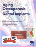 Aging, Osteoporosis, and Dental Implants 9780867154078