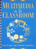 Multimedia in the Classroom 9780205164080