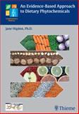 An Evidence-Based Approach to Dietary Phytochemicals 9781588904089