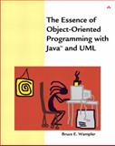 The Essence of Object-Oriented Programming with Java and UML 9780201734102