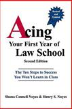 Acing Your First Year of Law School 9780837714103