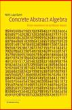 Concrete Abstract Algebra 9780521534109