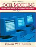 Excel Modeling in the Fundamentals of Corporate Finance 9780131424111