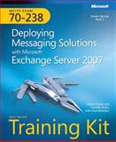 Deploying Messaging Solutions with Microsoft® Exchange Server 2007 9780735624115