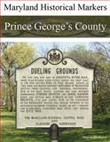 Maryland Historical Markers Prince George's County 9780976704126