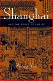 Shanghai and the Edges of Empires 1st Edition