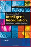 Computer-Aided Intelligent Recognition Techniques and Applications 9780470094143