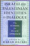 Israeli and Palestinian Identities in Dialogue 9780813534152