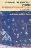 Surviving the Holocaust with the Russian Jewish Partisans 9780853034162