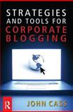 Strategies and Tools for Corporate Blogging 9780750684163